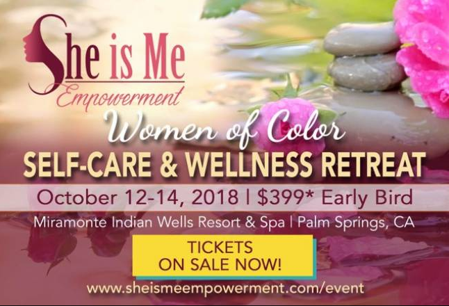 She Is Me Empowerment Self-Care and Wellness Retreat for Women of Color