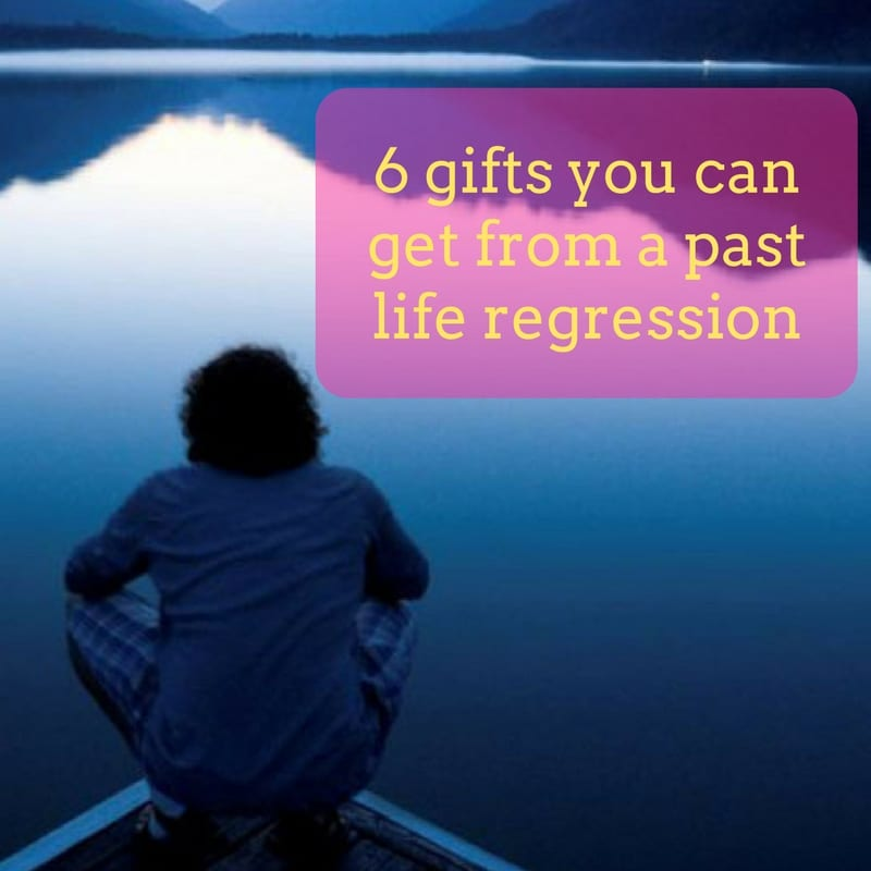 6 gifts you can get from a Past Life Regression