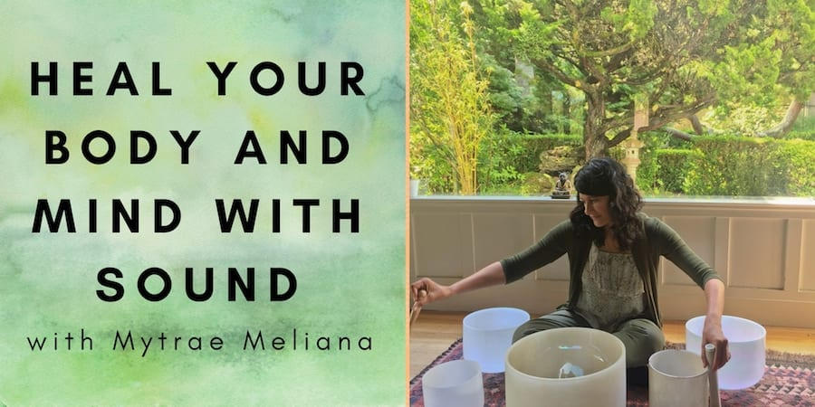 Heal Your Body and Mind with Sound