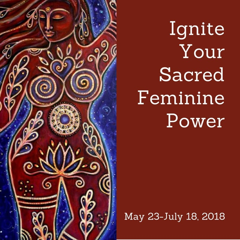 Ignite Your Sacred Feminine Power (Women's Group Program)