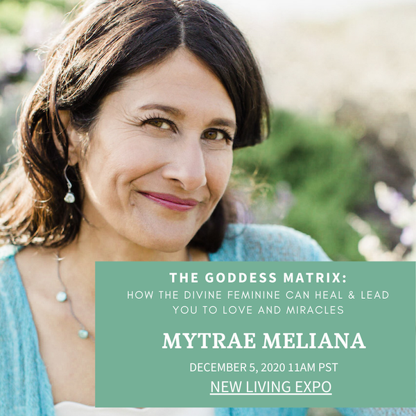 "An invitation to my talk at New Living Expo on ""The Goddess Matrix"" (Dec 5, 2020)"